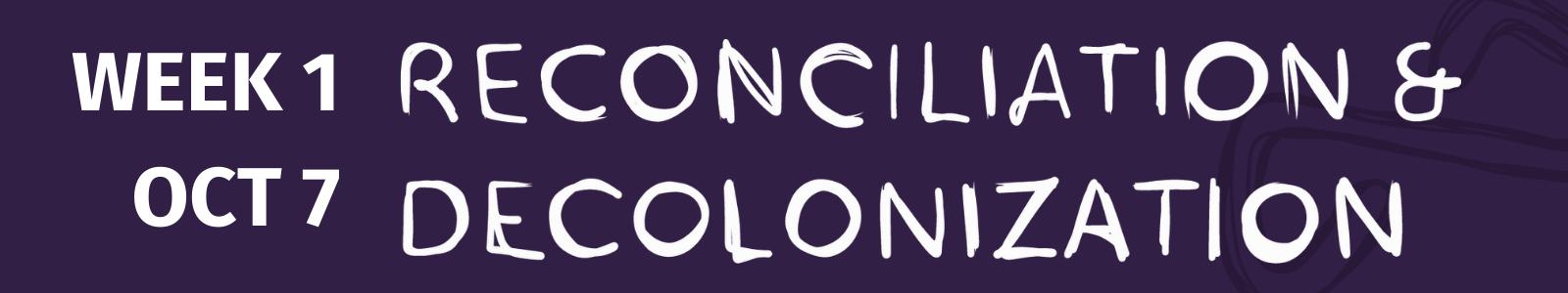 October 7 Reconciliation & Decolonization