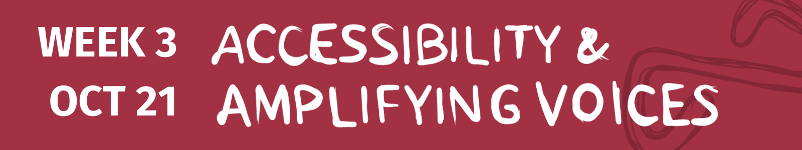 October 21 Accessibility & Amplifying Voices